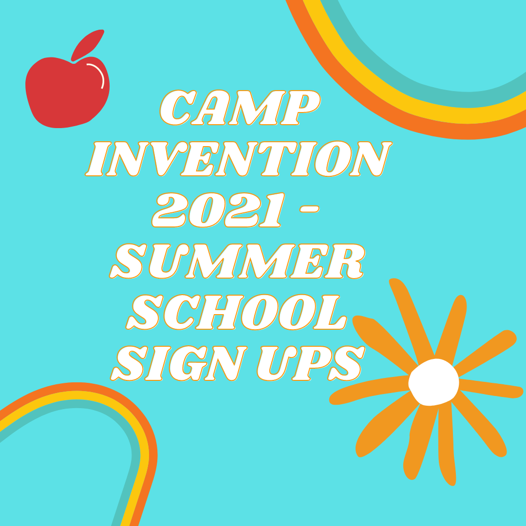 Camp Invention 2021 - Summer School Sign Ups