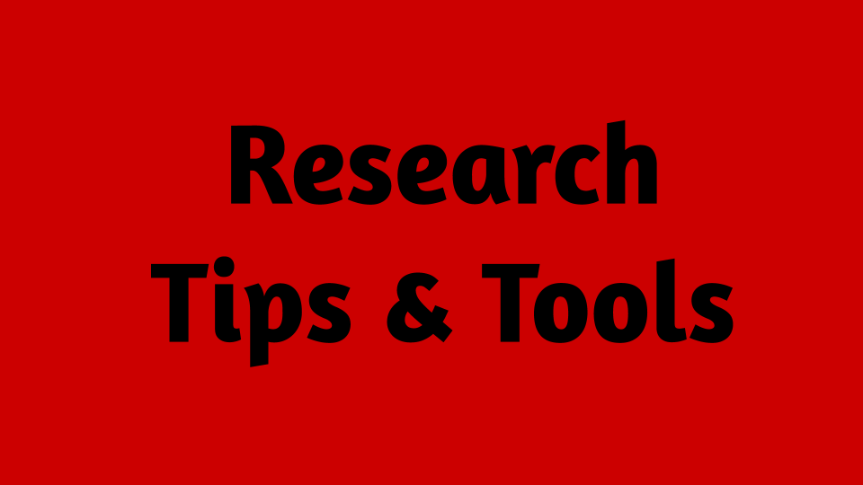 Research Tips and Tools