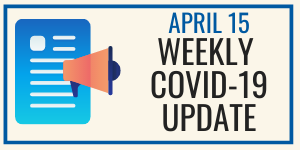April 15: Weekly COVID-19 Update