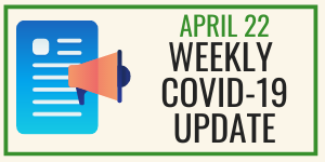 "Graphic showing icons for paper page and bullhorn; text reading ""April 22: Weekly COVID-19 Update"""