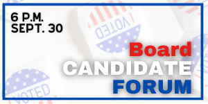 Graphic Headline: Board Candidate Forum Sept. 30 @ 6 p.m.