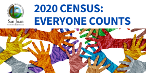 2020 Census: Everyone Counts with San Juan Unified logo and illustration of hands