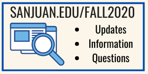 Graphic with url: www.sanjuan.edu/fall2020 and three bullets 1- Updates 2 - Information 3- Question