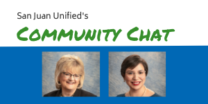 San Juan Unified's Community Chat with photos of Pam Costa and Paula Villescaz
