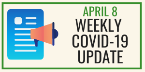 "Graphic showing icons for paper page and bullhorn; text reading ""April 8 Weekly COVID-19 Update"""