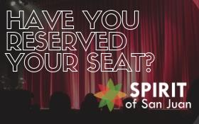 """Have you reserved your seat?"" Spirit of San Juan"