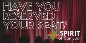 Have you reserved your seat? with Spirit of San Juan logo
