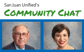 San Juan Unified's Community Chat with photos of Dr. Michael McKibbin and Paula Villescaz