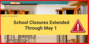 School closures extended through May 1 with graphic