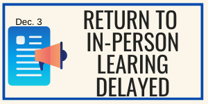Graphic headline: Return to in-person learning delayed