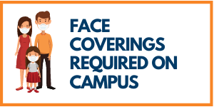 Face coverings required on campus with image of family with face coverings on