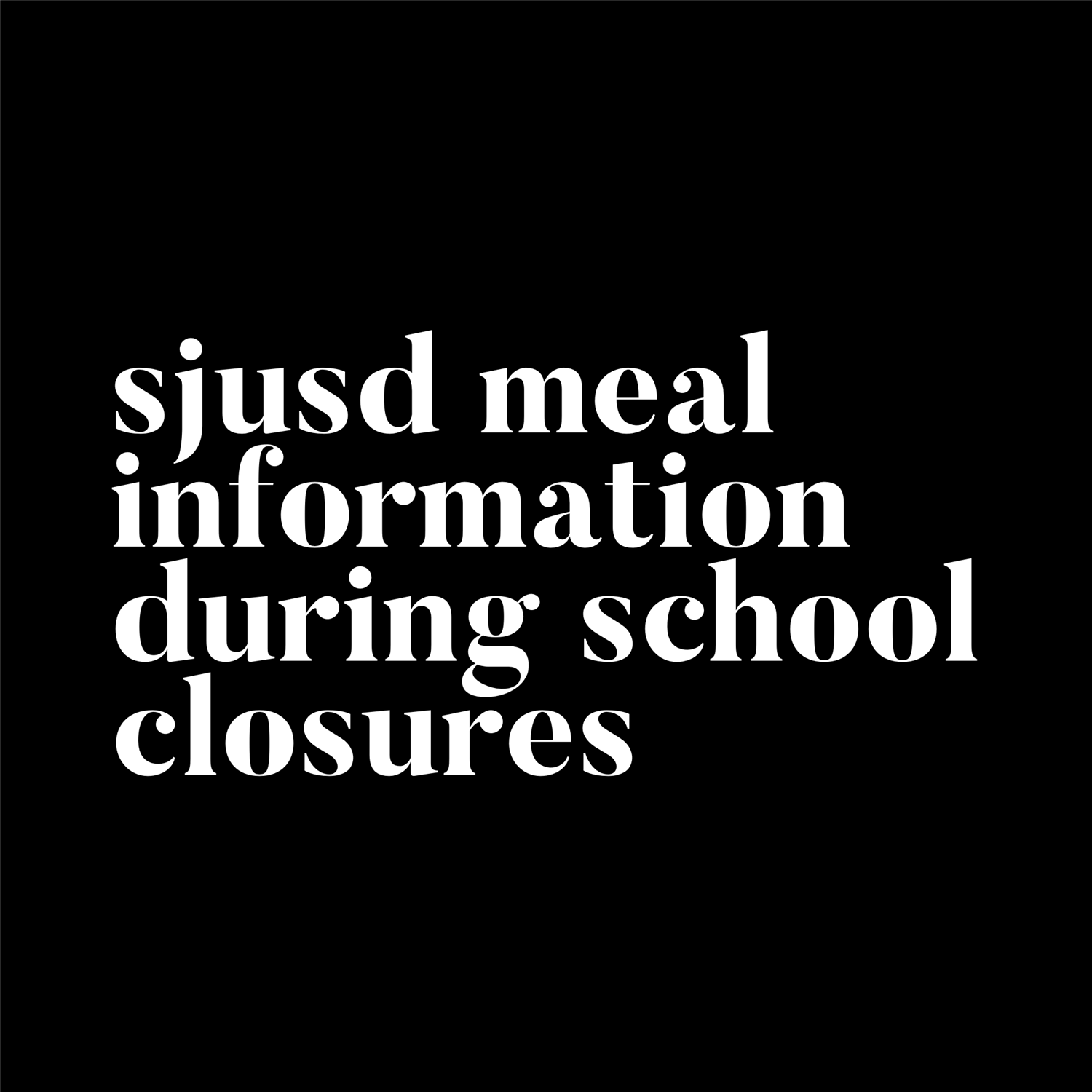SJUSD Meal Services During School Closures