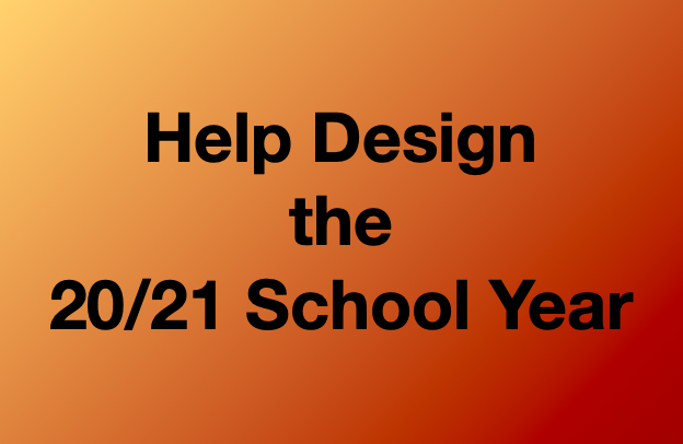 Help Design the 20/21 School Year