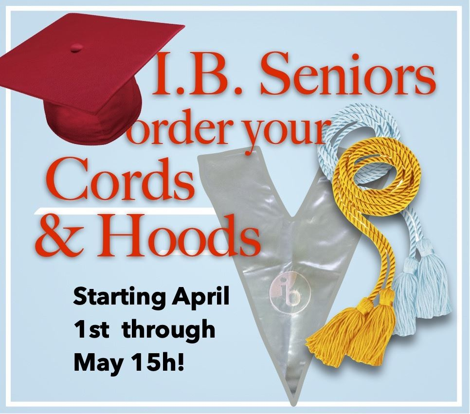 Get your I.B. Graduation Cords and Hoods!