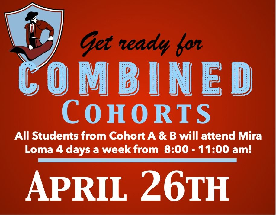 Combined Cohorts begin April 26th for  Groups A and B to attend 4 days a week.