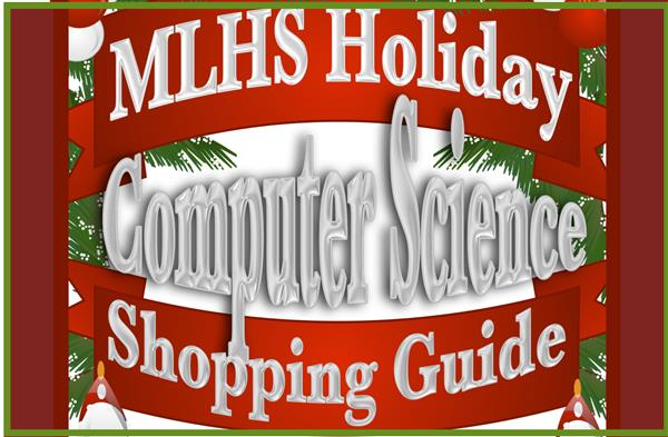 Check out the Computer Science Principles Holiday Technology Guide