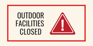 Facilities closed for recreational use